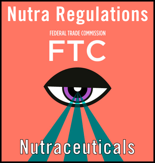 Nutraceutical FTC Regulations